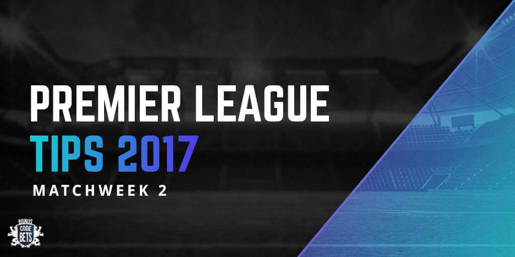 Premier League Tips Matchweek 2