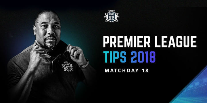 Premier League Tips 2018 - Matchweek 18 Betting Tips